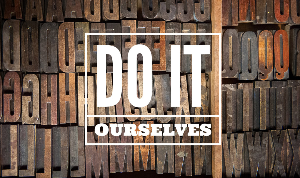 Do It Ourselves